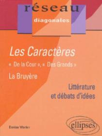 La Bruyère, Les Caractères - 'De la cour', 'Des grands'