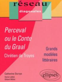 Chrétien de Troyes, Perceval ou le Conte du Graal