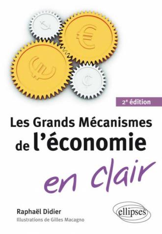 Les Grands Mécanismes de l'économie en clair - 2e édition