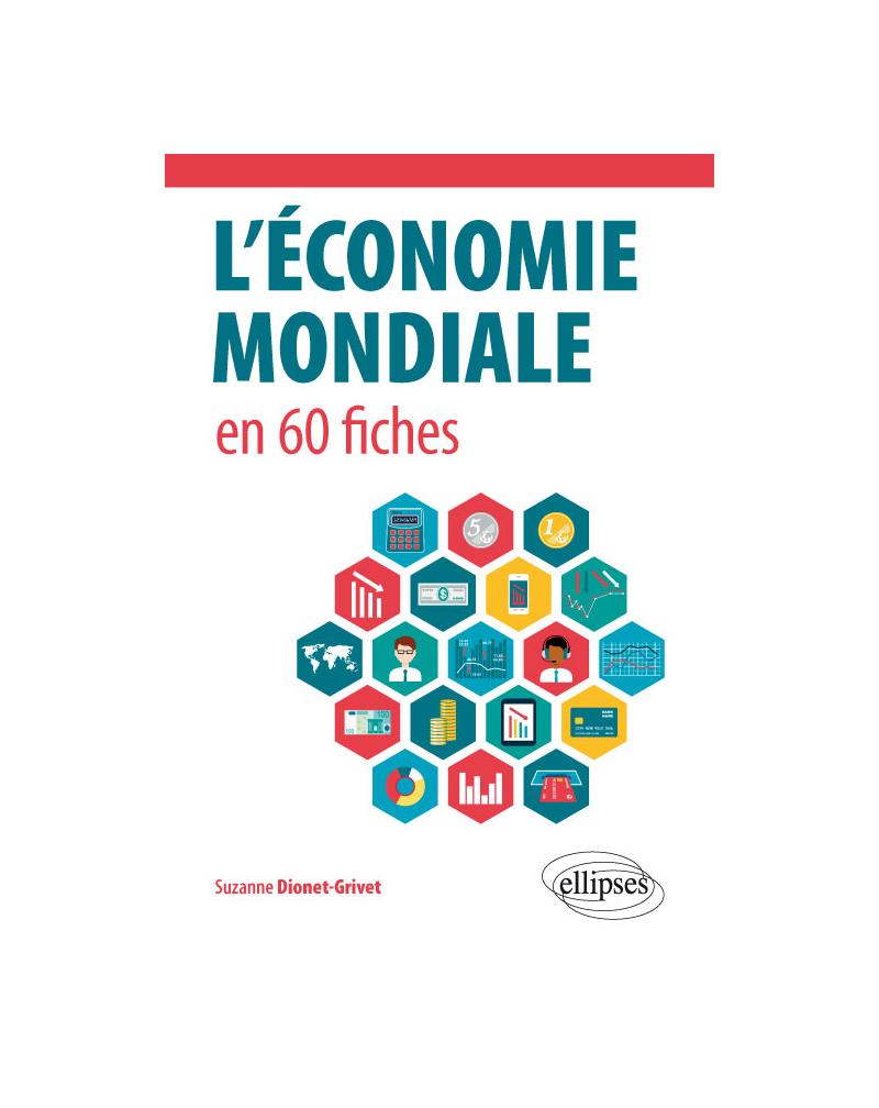 L'économie mondiale en 60 fiches