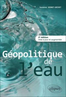 Géopolitique de l'eau •2e édition mise à jour et augmentée