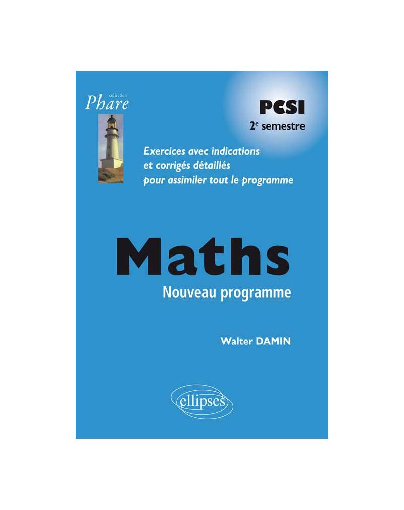 Mathématiques PCSI - Exercices corrigés - 2e semestre - conforme au nouveau programme 2013