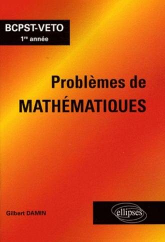 Problèmes de mathématiques - BCPST-VETO 1re année