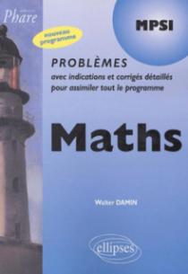 Mathématiques MPSI - Problèmes corrigés