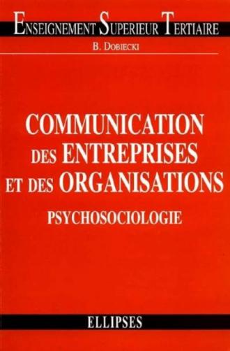 Communication des entreprises et des organisations : psychosociologie