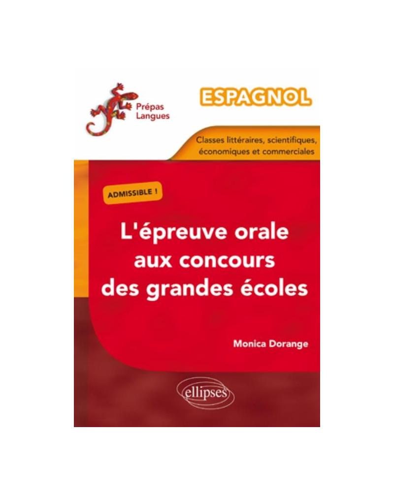 Espagnol – L'épreuve orale aux concours des grandes écoles (classes littéraires, scientifiques, économiques et commerciales)