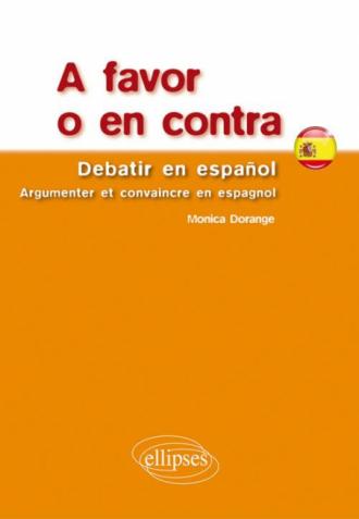 A favor o en contra. Debatir en español. Argumenter et convaincre en espagnol