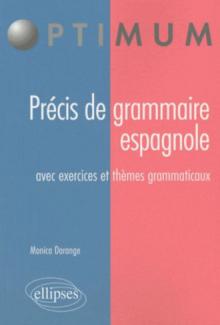 Précis de grammaire espagnole. Avec exercices et thèmes grammaticaux