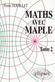 Mathématiques avec MAPLE - Tome 2