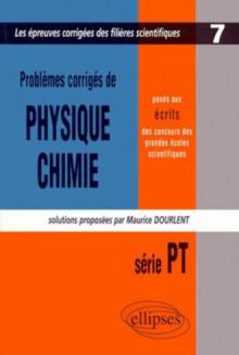 Physique et Chimie posés aux concours scientifiques, PT - 1999-2000 - Tome 7