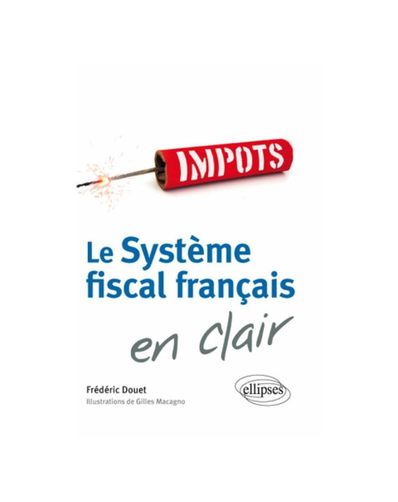 Le système fiscal français en clair
