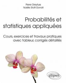 Probabilités et statistiques appliquées - Cours, exercices et travaux pratiques avec tableur, corrigés détaillés