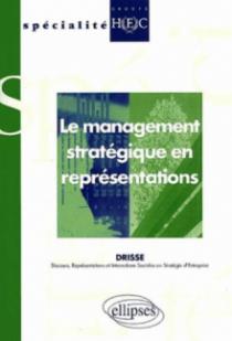 Le management stratégique en représentations