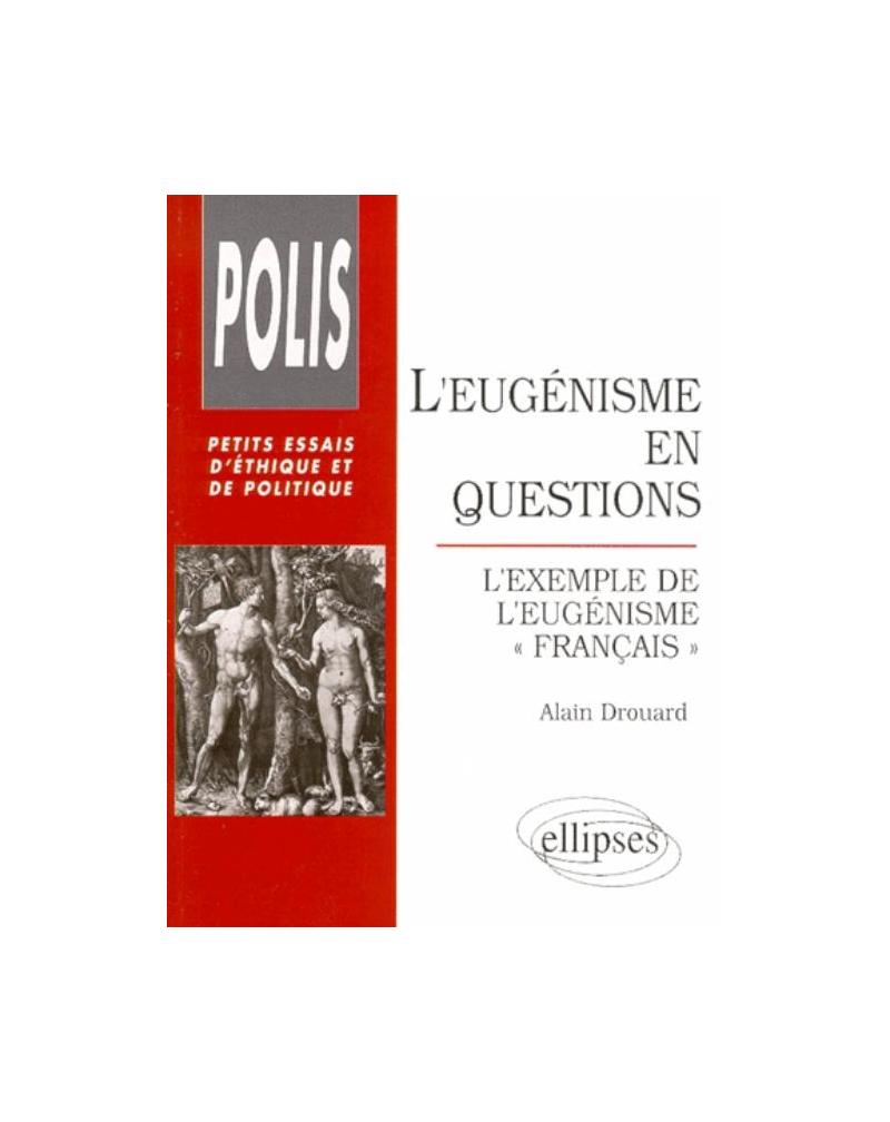 L'eugénisme en questions - L'exemple de l'eugénisme 'français'