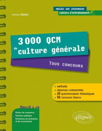 3000 QCM de Culture générale. Tous concours - une méthode, des réponses commentées et 50 concours blancs !