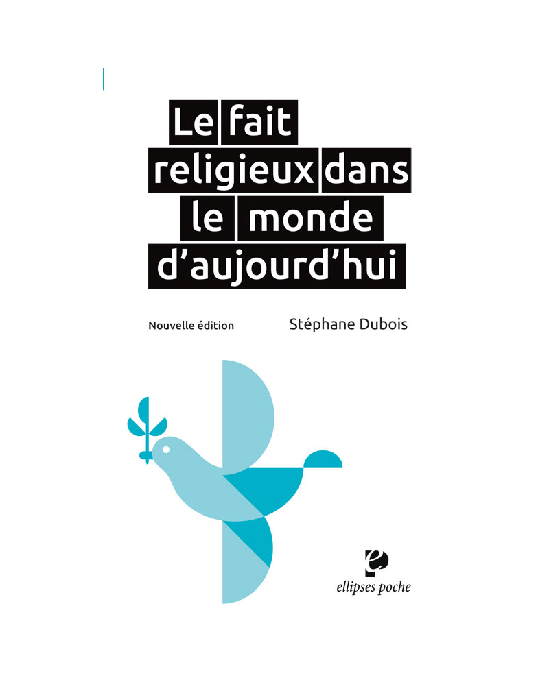 Le fait religieux dans le monde d'aujourd'hui • essai géographique, nouvelle édition