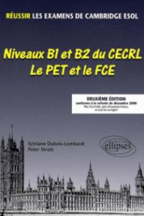 Réussir les Examens de CambridgeESOL. Niveaux B1 et B2 du CECRL, PET et FCE. 2e édition