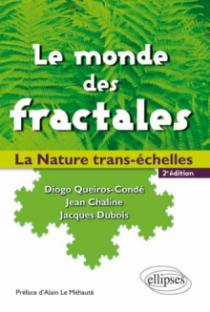 Le monde des fractales. La Nature trans-échelles. - 2e édition