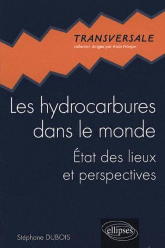Les hydrocarbures dans le monde. État des lieux et perspectives