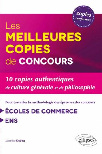 Les meilleures copies pour travailler la méthodologie des épreuves de culture générale des concours des écoles de commerce et de l'ENS