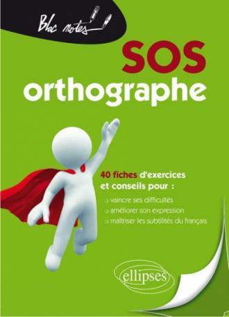 SOS orthographe - nouvelle édition