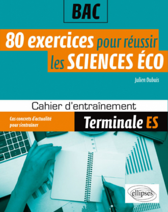 80 exercices pour réussir les sciences économiques au bac - Terminale ES