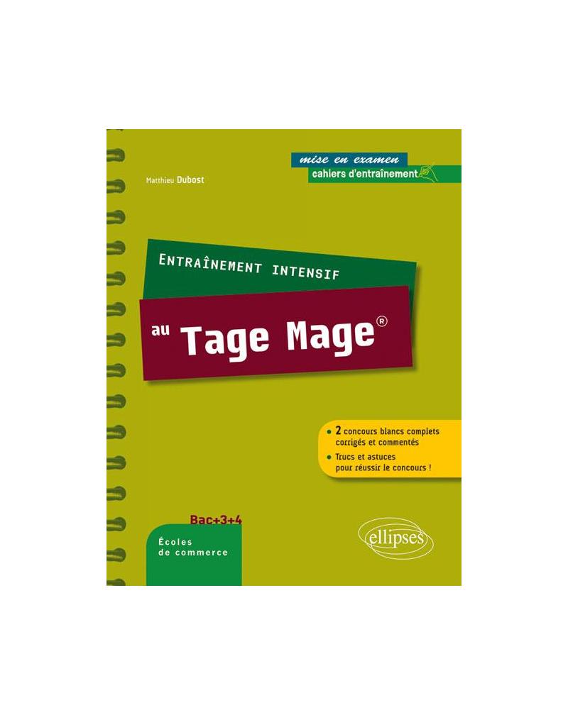 Entraînement intensif au Tage-Mage® 2 concours blancs complets corrigés et commentés Trucs et astuces pour réussir le concours !