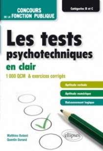 Les tests psychotechniques en clair – concours de la fonction publique – catégories B et C – 1000 QCM et exercices