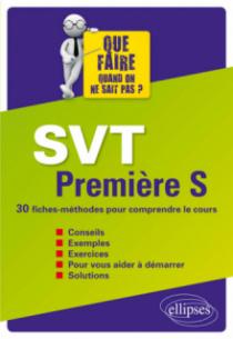 SVT Première S - 30 fiches-méthodes pour comprendre le cours