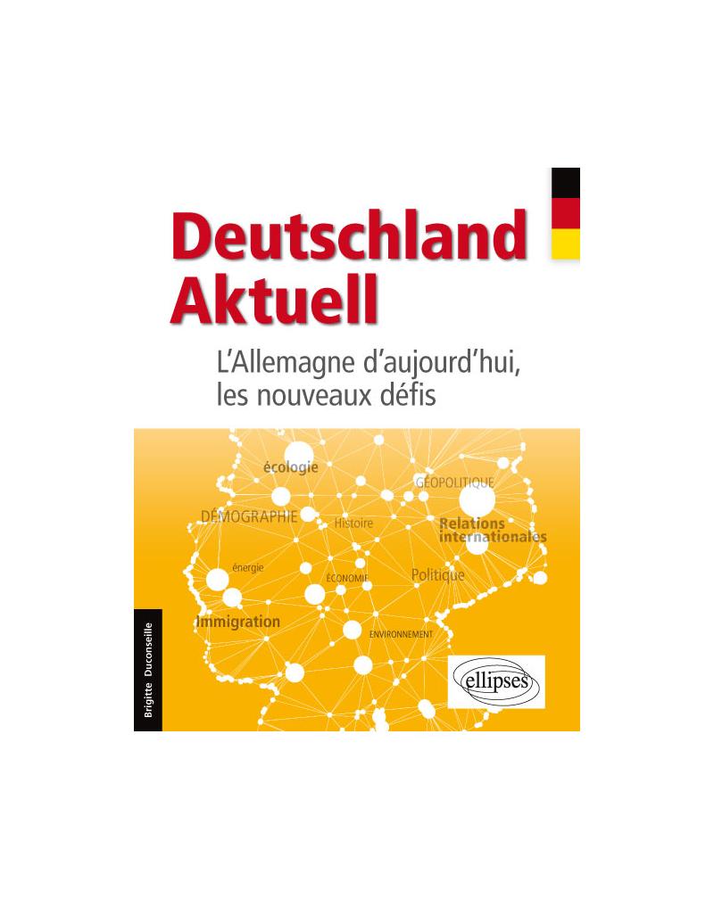 Deutschland Aktuell. L'Allemagne d'aujourd'hui, les nouveaux défis (Allemand)