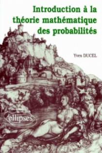 Introduction à la théorie mathématique des probabilités (2e cycle universitaire)