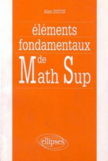 Éléments fondamentaux de Math Sup
