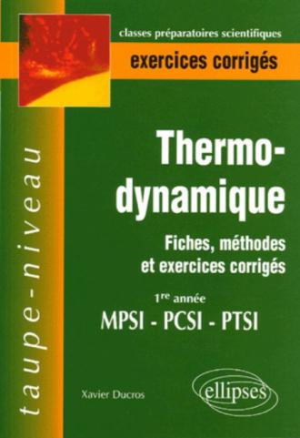 Thermodynamique - Fiches, méthodes et exercices corrigés - 1re année MPSI-PCSI-PTSI