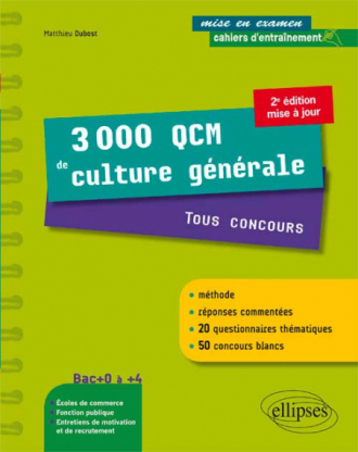 3000 QCM de Culture générale. Tous concours - une méthode, des réponses commentées et 50 concours blancs ! •2e édition mise à jour