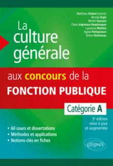 La culture générale aux concours de la fonction publique. Catégorie A. 3e édition