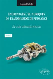 Engrenages cylindriques de transmission de puissance - Étude géométrique - 2e édition