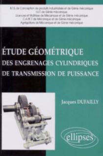 Etude géométrique des engrenages cylindriques de transmission de puissance