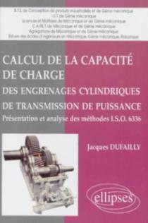 Calcul de la capacité de charge des engrenages cylindriques de transmission de puissance - Présentation et analyse des méthodes I.S.O. 6336