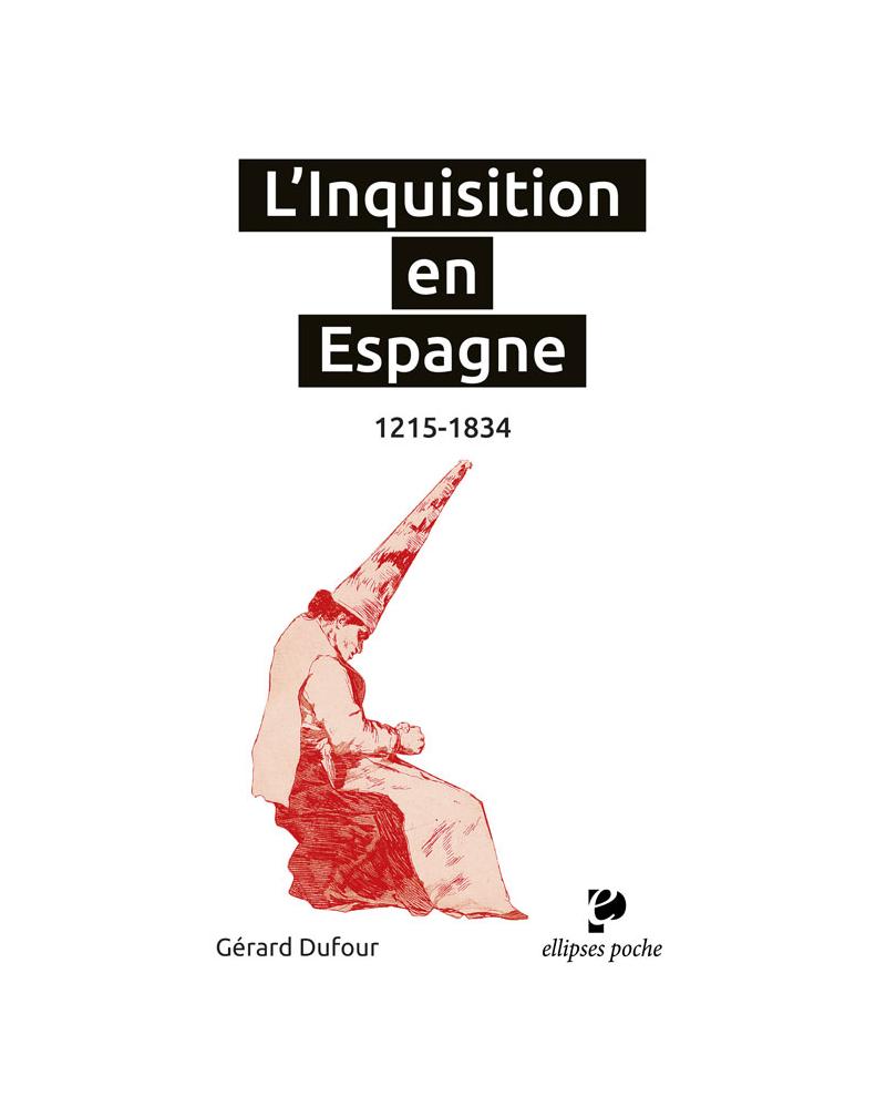 L'Inquisition en Espagne. 1215-1834