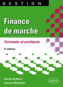 Finance de marché. Concepts et pratiques. 2e édition