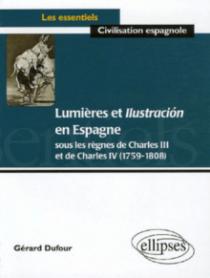 Lumières et Ilustración en Espagne sous les règnes de Charles III et de Charles IV (1759-1808)