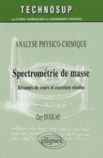 Spectrométrie de masse. Résumés de cours et exercices corrigés