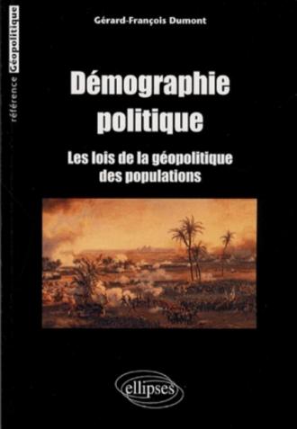 Démographie politique. Les lois de la géopolitique des populations