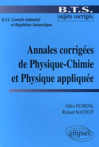 Annales corrigées de Physique-Chimie et de Physique Appliquée - (BTS Contrôle Industriel et Régulation Automatique)