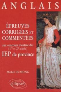 Épreuves corrigées et commentées d'anglais aux concours d'entrée (1re et 2e années) des IEP de province (1996-1999)