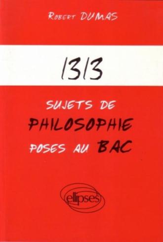 1313 sujets de philosophie posés au Bac