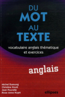 Du mot au texte, Vocabulaire anglais thématique et exercices