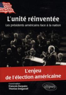 L'unité réinventée. Les présidents américains face à la nation