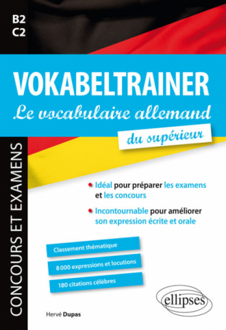 VOKABELTRAINER - Le vocabulaire allemand du supérieur. Idéal pour préparer les examens et les concours. Incontournable pour améliorer son expression écrite et orale