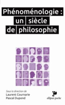 Phénoménologie : un siècle de philosophie